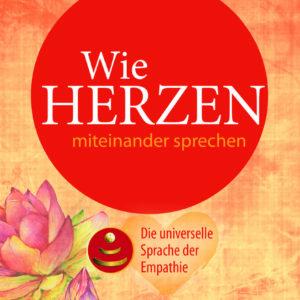 Wie Herzen Miteinander Sprechen: Die Universelle Sprache Der Empathie (Deutsch) Gebundene Ausgabe – 12. November 2020