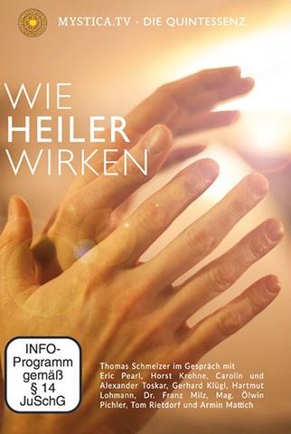 DVD: Die Quintessenz ~ Wie Heiler Wirken