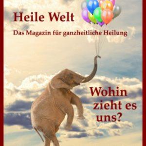 Download: Heile Welt – Das Magazin Für Ganzheitliche Heilung – Ausgabe 1 ~ PDF