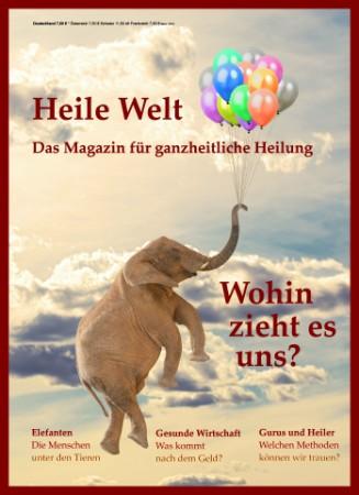 Heile Welt – Das Magazin Für Ganzheitliche Heilung – Ausgabe 1